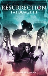 Ana Alonso et Javier Pelegrin - Tatouage - Tome 3 - Résurrection.