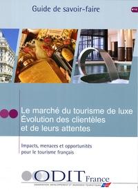 Ana Bauer - Le marché du tourisme de luxe - Evolution des clientèles et de leurs attentes. Impacts, menaces et opportunités pour le tourisme français.