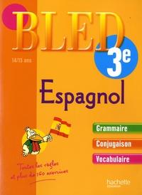 Bled Espagnol 3e- 14/15 ans - Ana Bessais-Caballero |