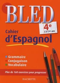 Cahier d'espagnol 4e- 13-14 ans - Ana Bessais-Caballero |