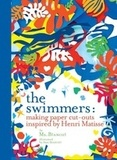 Ana Bianchi - The swimmers - Making paper cut-outs inspired by Henri Matisse.