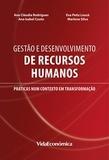 Ana C. Rodrigues, Ana Couto, E Silva - Gestão e Desenvolvimento de Recursos Humanos - Práticas num contexto em transformação.