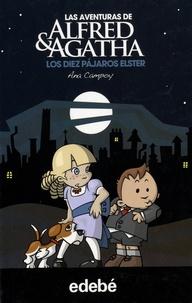 Ana Campoy - Las aventuras de Alfred & Agatha Tome 1 : Los diez pájaros Elster.