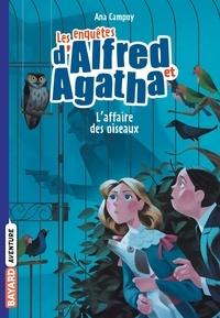 Martine Desoille et Ana Campoy - Les enquêtes d'Alfred et Agatha, Tome 01 - L'affaire des oiseaux.