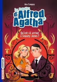 Ana Campoy - Les enquêtes d'Alfred et Agatha, Tome 02 - Qu'est-il arrivé à Snouty Jones ?.