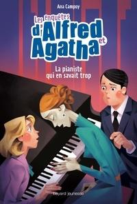 Ana Campoy - Les enquêtes d'Alfred et Agatha Tome 4 : La pianiste qui en savait trop.
