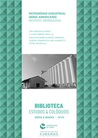 Ana Cardoso de Matos et Julián Sobrino Simal - Património Industrial Ibero-americano: recentes abordagens.