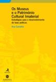 Ana Carvalho - Os Museus e o Património Cultural Imaterial - Estratégias para o desenvolvimento de boas práticas.