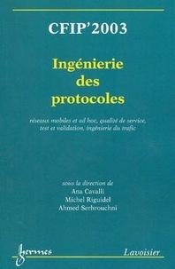 Ingenierie des protocoles : CFIP 2003 - Ana Cavalli |