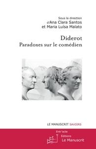 Ana Clara Santos - Diderot : Paradoxes sur le comédien.