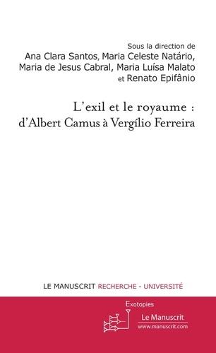 L'exil et le royaume : d'Albert Camus à Vergilio Ferreira
