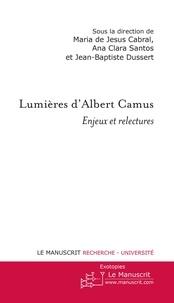 Ana Clara Santos - Lumières d'Albert Camus - Enjeux et relectures.