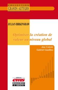 Ana Colovic et Gabriel Guallino - Julian Birkinshaw - Optimiser la création de valeur au niveau global.