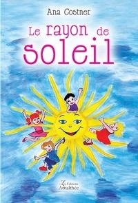 Ana Costner - Le rayon de soleil.