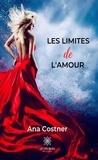 Ana Costner - Les limites de l'amour - Roman.