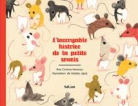 Ana Cristina Herreros - L'incroyable histoire de la petite souris.