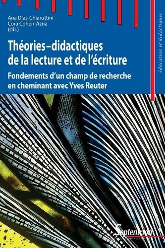Théories-didactiques de la lecture et de l'écriture. Fondements d'un champ de recherche en cheminant avec Yves Reuter