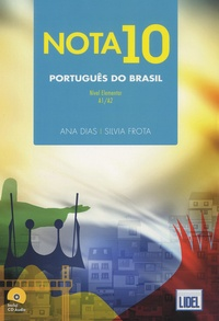 Ana Dias et Silvia Frota - Nota 10 Português do Brasil - Nivel elementar A1/A2. 1 CD audio