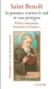 Saint Benoît- Sa puissance écartera le mal et vous protégera. Prières, invocations, neuvaines, litanies... - Ana Dos Santos |