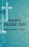Ana Dos Santos - Saint Padre Pio - Prières, neuvaines et litanies.