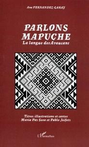 Ana Fernandez-Garay - Parlons Mapuche - La langue des Araucans.