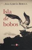 Ana Garcia Bergua - Isla de bobos.