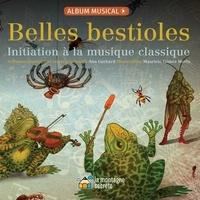 Ana Gerhard et Mauricio Gomez Morin - Belles bestioles - Initiation à la musique classique. 1 CD audio