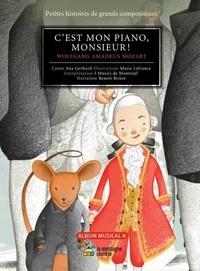 Ana Gerhard et Marie Lafrance - C'est mon piano, monsieur ! - Wolfgang Amadeus Mozart. 1 CD audio