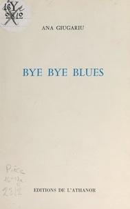 Ana Giugariu - Bye bye blues.