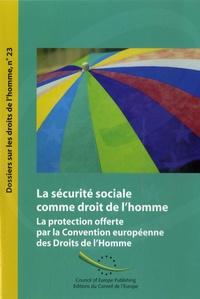 Ana Gómez Heredero - La sécurite sociale comme droit de l'homme - La protection offerte par la Convention europeenne des droits de l'homme.