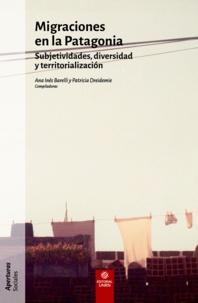 Ana Inés Barelli et Patricia Dreidemie - Migraciones en la Patagonia - Subjetividades, diversidad y territorialización.