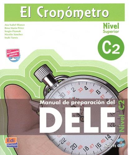 Ana-Isabel Blanco Picado et Rosa-Maria Pérez Bernal - El Cronometro - Manual de preparacion del DELE, Nivel C2 (Superior). 1 CD audio MP3