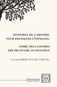 Ana-Isabel Ribera Ruiz de Vergara - Histoires de l'absurde pour pratiquer l'espagnol.