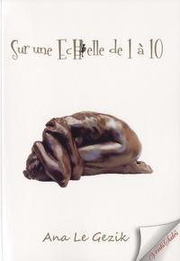 Ana Le Gezik - Sur une échelle de 1 à 10.
