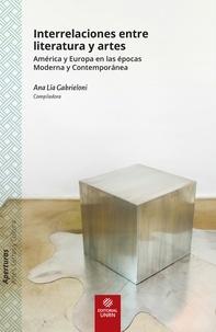 Ana Lía Gabrieloni - Interrelaciones entre literatura y artes - América y Europa en las épocas Moderna y Contemporánea.