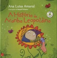 Ana Luísa Amaral - A História Da Aranha Leopoldina (+CD). 1 CD audio