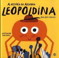Ana Luísa Amaral et Jaime Ferraz - A historia da aranha Leopoldina.