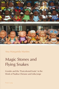 Ana margarida Dias martins - Magic Stones and Flying Snakes - Gender and the 'Postcolonial Exotic' in the Work of Paulina Chiziane and Lídia Jorge.