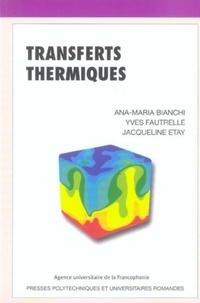 Ana-Maria Bianchi et Yves Fautrelle - Transferts thermiques.