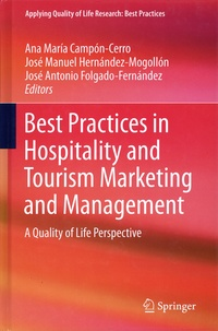 Ana Maria Campon-Cerro et José Manuel Hernandez-Mogollon - Best Practices in Hospitality and Tourism Marketing and Management - A Quality of Life Perspective.