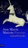 Ana María . . . [et al. ] Matute - Paraíso inhabitado.