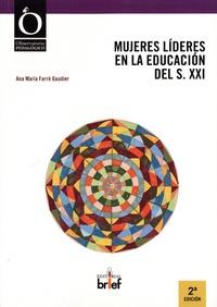 Ana Maria Farré Gaudier - Mujeres lideres en la educacion del siglo XXI.