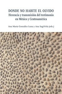 Téléchargement d'ebooks sur ipad Donde no habite el olvido  - Herencia y transmisión del testimonio en México y Centroamérica