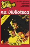 Ana-Maria Magalhães et Isabel Alçada - Uma aventura na biblioteca.