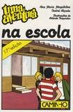 Ana-Maria Magalhães et Isabel Alçada - Uma aventura na escola.