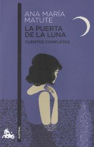 Ana María Matute - La Puerta de la Luna - Cuentos completos.