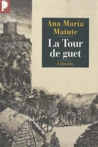 Ana María Matute - La Tour de guet.