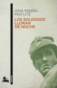 Ana María Matute - Los Soldados lloran de noche.