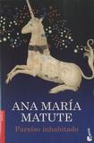 Ana María Matute - Paraiso inhabitado.