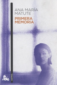 Ana María Matute - Primera memoria.